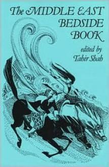 The Middle East Bedside Book - Tahir Shah, Tahir