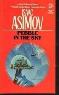 Pebble in the Sky - Isaac Asimov