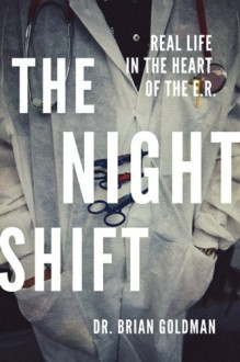 The Night Shift - Brian Goldman