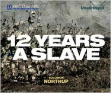 Twelve Years a Slave - Solomon Northup, Richard Allen