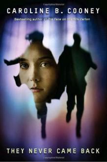 They Never Came Back - Caroline B. Cooney