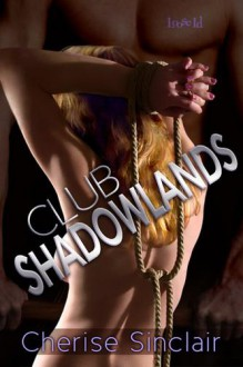 Club Shadowlands (Masters of the Shadowlands, #1) - Cherise Sinclair