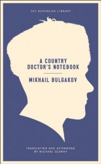 A Country Doctor's Notebook (Neversink) - Mikhail Bulgakov