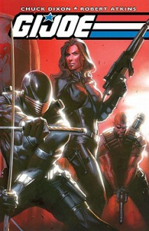 G.I. Joe, Volume 1 - Chuck Dixon, Robert C. Atkins, Clayton F. Brown