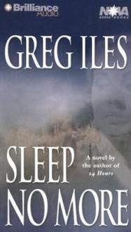 Sleep No More (Audio) - Greg Iles, Dick Hill