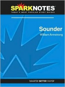 Sounder (SparkNotes Literature Guide Series) - SparkNotes Editors, William H. Armstrong