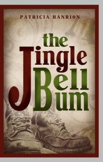 The Jingle Bell Bum - Patricia Hanrion