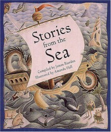 Stories from the Sea - James Riordan, Amanda Hall