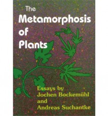 The Metamorphosis of Plants - Jochen Bockemühl