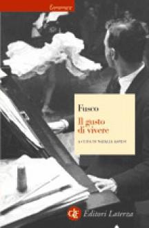 Il gusto di vivere - Gian Carlo Fusco