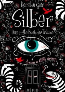 Silber: Das erste Buch der Träume - Kerstin Gier