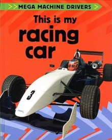 This Is My Racing Car - Chris Oxlade