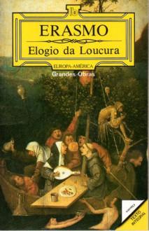 Elogio da Loucura - Desiderius Erasmus