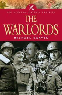 The War Lords (Military Classics S.) - Michael Carver