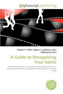A Guide to Recognizing Your Saints - Agnes F. Vandome, John McBrewster, Sam B Miller II
