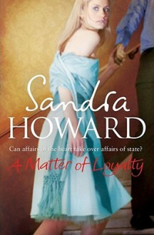 A Matter of Loyalty - Sandra Howard, Jilly Bond