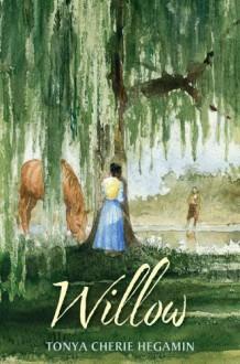 Willow - Tonya Cherie Hegamin