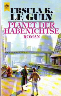 Planet der Habenichtse. Science Fiction-Roman. - Ursula K. Le Guin