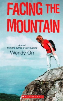 Facing the Mountain - Wendy Orr