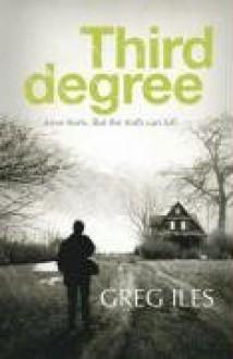 Third Degree - Greg Iles