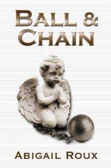 Ball & Chain (Cut & Run) - Abigail Roux