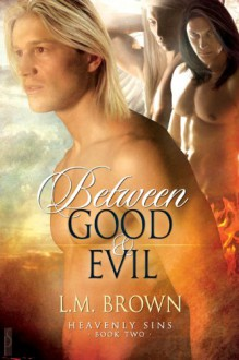 Between Good & Evil (Heavenly Sins) - L.M. Brown