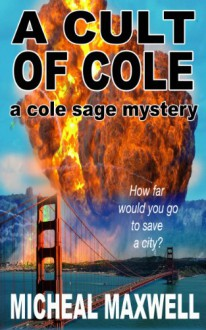 A Cult of Cole (A Cole Sage Mystery 3) - Micheal Maxwell