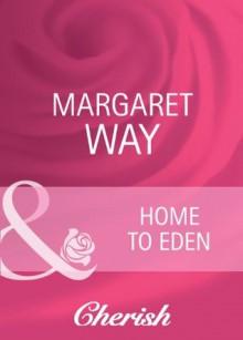 Home to Eden (Mills & Boon Cherish) (Koomera Crossing - Book 4) - Margaret Way