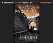 Flashpoint (Troubleshooters #7) - Suzanne Brockmann, Patrick G. Lawlor, Melanie Ewbank