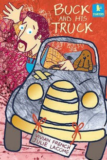 Buck And His Truck (Starters) - Vivian French, Julie Lacome