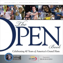 The Open Book: Celebrating 40 Years of America's Grand Slam - United States Tennis Association, Rick Rennert, Billie Jean King