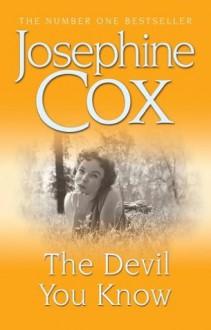 The Devil You Know - Josephine Cox