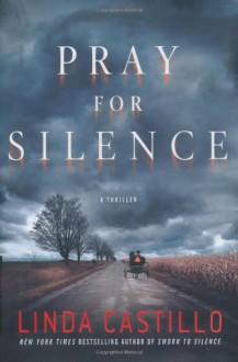 Pray for Silence - Linda Castillo