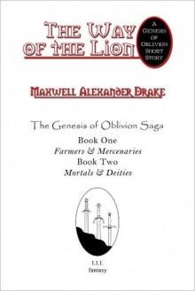 The Way of the Lion - A Genesis of Oblivion Saga Short - Maxwell Alexander Drake, Jo Wilkins