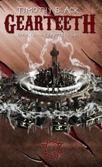 Gearteeth (The Gearteeth Series, #1) - Timothy Black