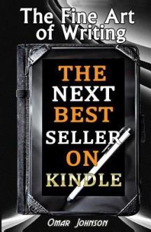 The Fine Art of Writing the Next Best Seller on Kindle - Karen Abbott, Joyce Bean