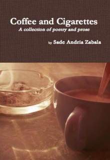 Coffee and Cigarettes - Sade Andria Zabala