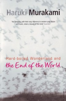 Hard-Boiled Wonderland and the End of the World - Haruki Murakami,Alfred Birnbaum