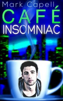 Cafe Insomniac - Mark Capell
