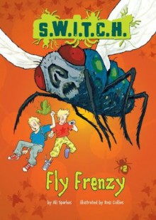 #02 Fly Frenzy (S.W.I.T.C.H.) - Ali Sparkes, Ross Collins