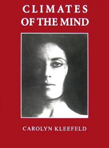 Climates of the Mind - Carolyn Mary Kleefeld