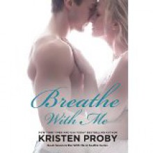 Breathe with Me - Kristen Proby