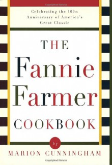 The Fannie Farmer Cookbook: Anniversary - Marion Cunningham,Fannie Merritt Farmer,Archibald Candy Corporation
