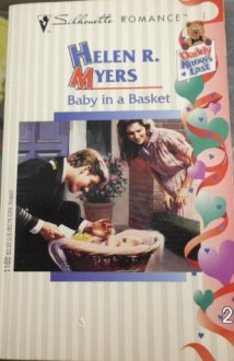 Baby In A Basket (Daddy Knows Last) (Silhouette Romance, No 1169) - Helen R. Myers
