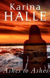 Ashes to Ashes (Experiment in Terror) - Karina Halle