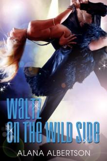 Waltz on the Wild Side - Alana Albertson