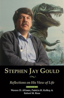 Stephen Jay Gould: Reflections on His View of Life - Warren D. Allmon, Robbie Ross