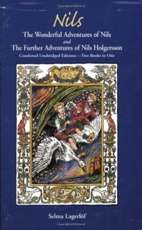 The Wonderful Adventures Of Nils And The Further Adventures Of Nils Holgersson - Selma Lagerlof, Joan Liffring-Zug Bourret, Melinda Bradman, and Dorothy Crum