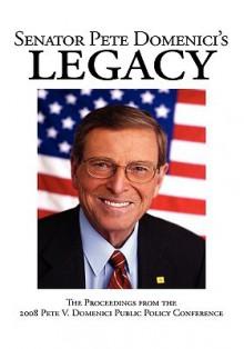 Senator Pete Domenici's Legacy - Pete V. Domenici