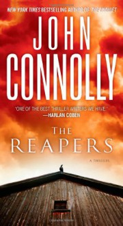 The Reapers: A Thriller - John Connolly